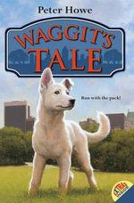 Waggit's Tale : Waggit - Peter Howe