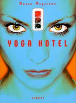Yoga Hotel : Stories - Maura Moynihan