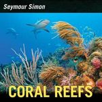 Coral Reefs - Seymour Simon