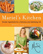 Mariel's Kitchen : Simple Ingredients for a Delicious and Satisfying Life - Mariel Hemingway