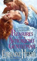 Pleasures of a Notorious Gentleman - Lorraine Heath