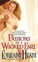 Passions of a Wicked Earl - Lorraine Heath