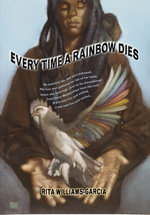 Every Time a Rainbow Dies - Rita Williams-Garcia