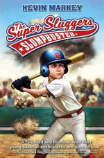 The Super Sluggers : Slumpbuster - Kevin Markey