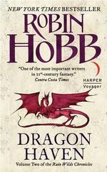 Dragon Haven  : Rain Wilds Chronicles Series : Book 2 - Robin Hobb