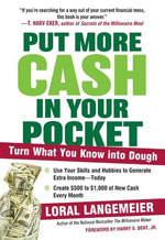 Put More Cash in Your Pocket : Turn What You Know into Dough - Loral Langemeier