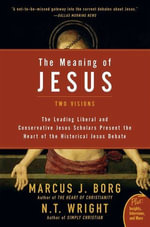 The Meaning of Jesus : Two Visions - Marcus J. Borg