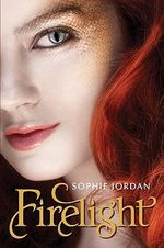 Firelight : A Firelight Novel - Sophie Jordan
