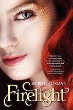Firelight : Firelight Series - Sophie Jordan