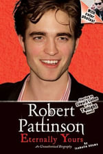 Robert Pattinson : Eternally Yours - Isabelle Adams