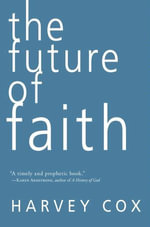 The Future of Faith - Harvey Cox