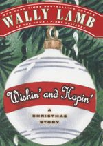 Wishin' and Hopin' : A Christmas Story - Wally Lamb