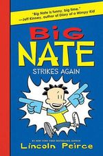 Big Nate Strikes Again - Lincoln Peirce