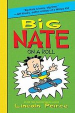 Big Nate on a Roll : Big Nate (Harper Collins) - Lincoln Peirce