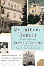 My Fathers' Houses : Memoir of a Family - Steven V. Roberts
