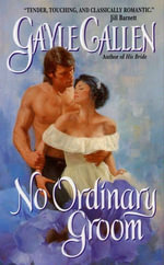 No Ordinary Groom : Spies and Lovers - Gayle Callen