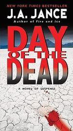 Day of the Dead : Brandon Walker Ser. - J A Jance