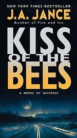 Kiss of the Bees : Brandon Walker Ser. - J A Jance