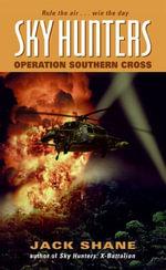Sky Hunters : Operation Southern Cross - Jack Shane