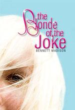 The Blonde of the Joke - Bennett Madison