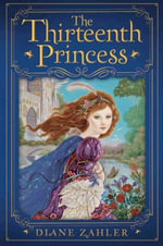 The Thirteenth Princess - Diane Zahler