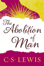 The Abolition of Man - C. S. Lewis