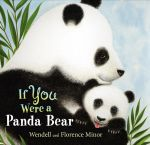If You Were a Panda Bear : One Elephant's Story - Florence Minor