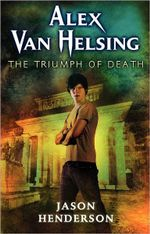 Alex Van Helsing : The Triumph of Death - Jason Henderson