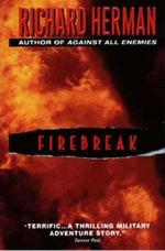 Firebreak - Richard Herman