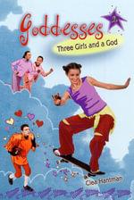 Goddesses #2 : Three Girls and a God - Clea Hantman