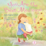 You Are the Best Medicine - Julie Aigner Clark