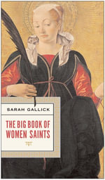 The Big Book of Women Saints - Sarah Gallick