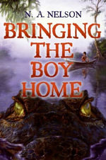 Bringing the Boy Home - N. A. Nelson