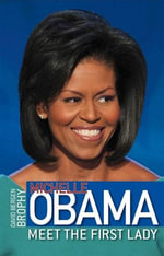 Michelle Obama : Meet the First Lady - David Bergen Brophy