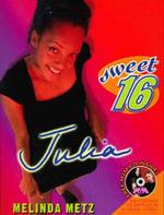 Sweet Sixteen #1 : Julia - Melinda Metz