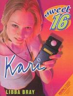 Sweet Sixteen #3 : Kari - Libba Bray