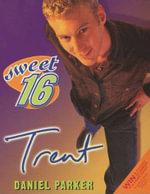 Sweet Sixteen #4 : Trent - Daniel Parker