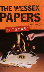 Wessex Papers #3 : Outsmart - Daniel Parker