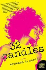 32 Candles :  A Novel a Novel - Ernessa T Carter