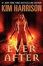 Ever After : Rachel Morgan Series  : Book 11 - Kim Harrison