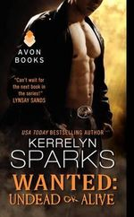Wanted : Undead or Alive : Love at Stake Series : Book 12 - Kerrelyn Sparks