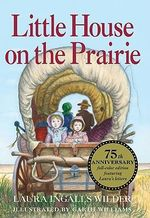 Little House on the Prairie 75th Anniversary Edition : Little House - Laura Ingalls   Wilder