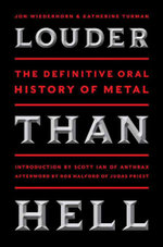 Louder Than Hell : The Definitive Oral History of Metal - Jon Wiederhorn