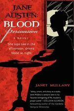 Jane Austen: Blood Persuasion : A Novel - Janet Mullany