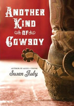 Another Kind of Cowboy - Susan Juby