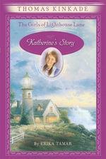 The Girls of Lighthouse Lane #1 : Katherine's Story - Thomas Kinkade