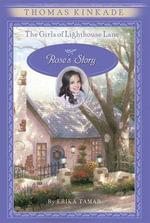 The Girls of Lighthouse Lane #2 : Rose's Story - Thomas Kinkade