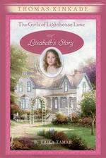 The Girls of Lighthouse Lane #3 : Lizabeth's Story - Thomas Kinkade