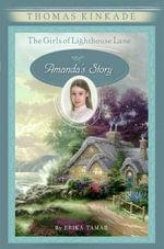 The Girls of Lighthouse Lane #4 : Amanda's Story - Thomas Kinkade