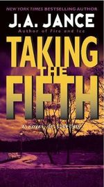 Taking the Fifth : J. P. Beaumont Mystery Ser. - J A Jance